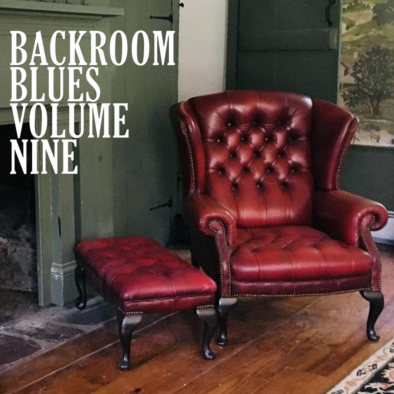 Backroom Blues Volume Nine